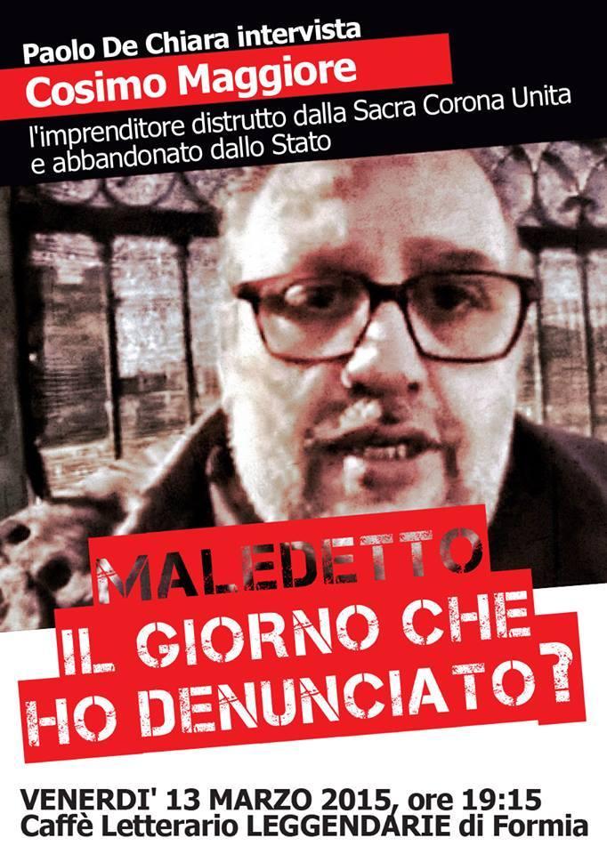 MALEDETTO IL GIORNO CHE HO DENUNCIATO... con Cosimo Maggiore, Formia, 13 marzo 2015